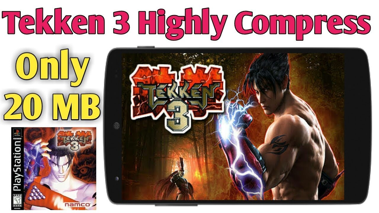 Tekken 3 Highly Compress Only 20 MB Play Any Android Mobile Full Step In  Hindi