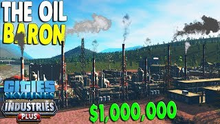 NEW - I BUILT A $1,000,000 OIL EMPIRE IN A MAJOR CITY $$$ | Cities: Skylines Industries Gameplay