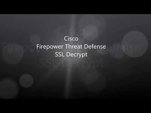 21. Cisco Firepower Threat Defense 6 2 2: SSL/TLS Decrypt