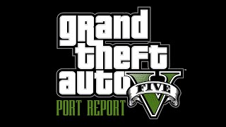 GTA V - Port Report