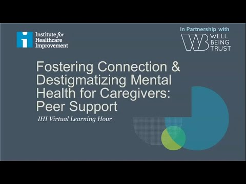Fostering Connection & Destigmatizing Mental Health for Caregivers: Peer Support