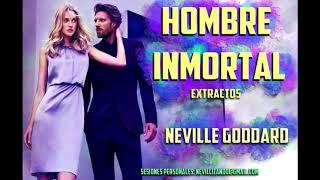 HOMBRE INMORTAL (Un movimiento Mental) - Neville Goddard