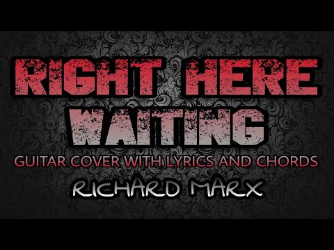 Right Here Waiting - Richard Marx (Guitar Cover With Lyrics & Chords)