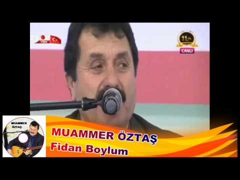 MUAMMER ÖZTAŞ- Fidan Boylum