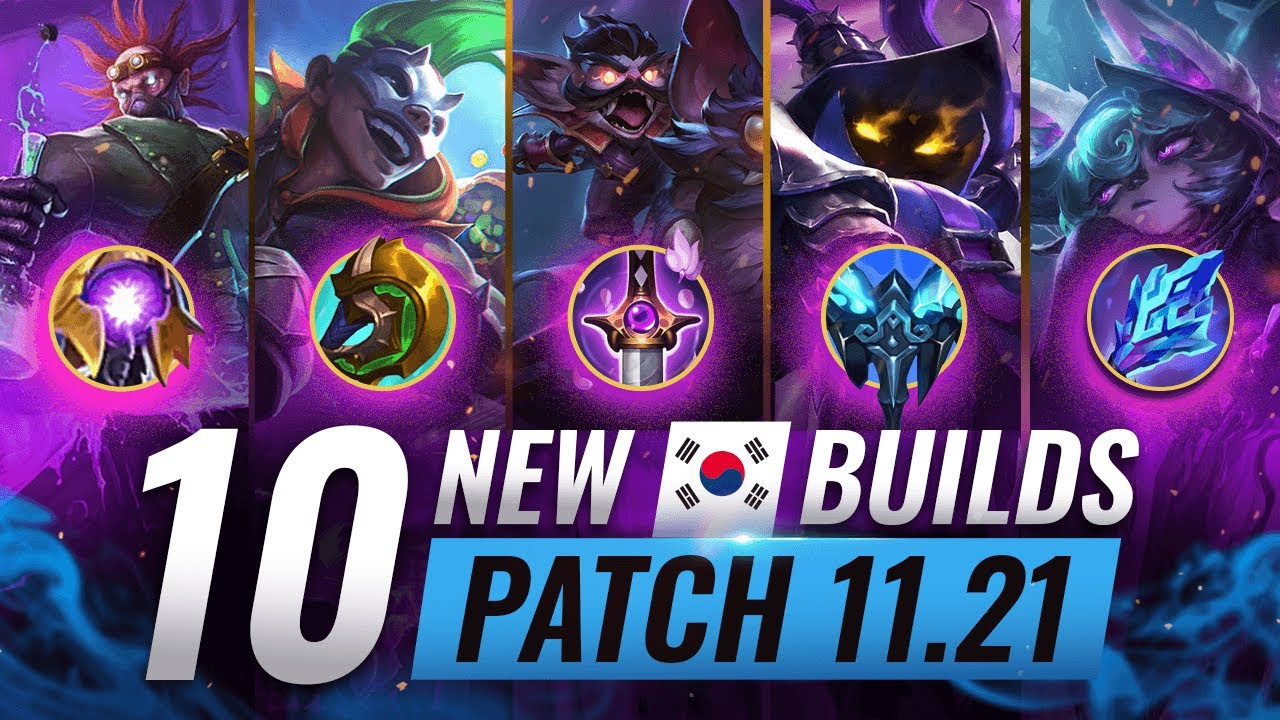 10 NEW BROKEN Korean Builds YOU SHOULD ABUSE In Patch 11.21 - League of Legends