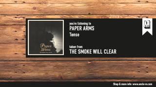 """Paper Arms - """"Tense"""""""