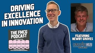 Driving Excellence in Innovation Featuring Newby Groves: The FMCG Podcast