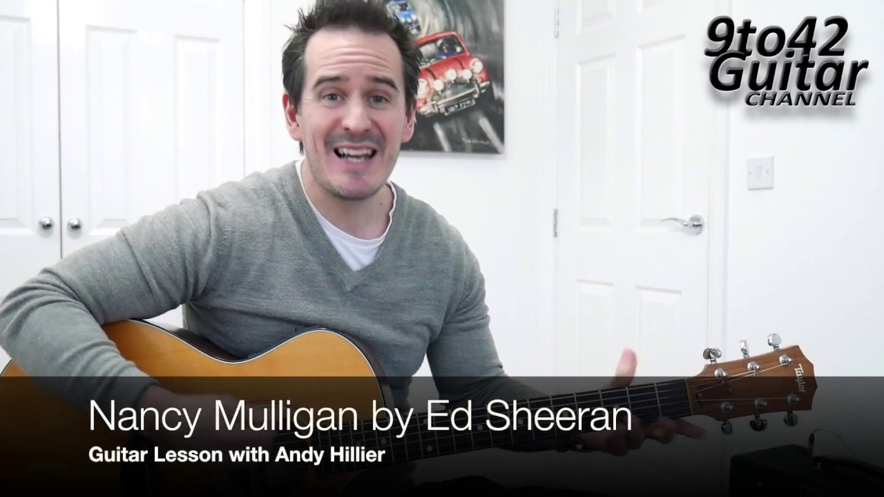 How To Play Nancy Mulligan Ed Sheeran With Tab Guitar Lesson Youtube