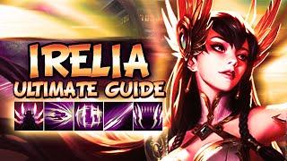 IRELIA ULTIMATE GUIDE IN DEPTH SEASON 9 Best Combos Best Builds Best Tips League Of Legends