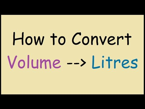 How to Convert Volume Units to Litres