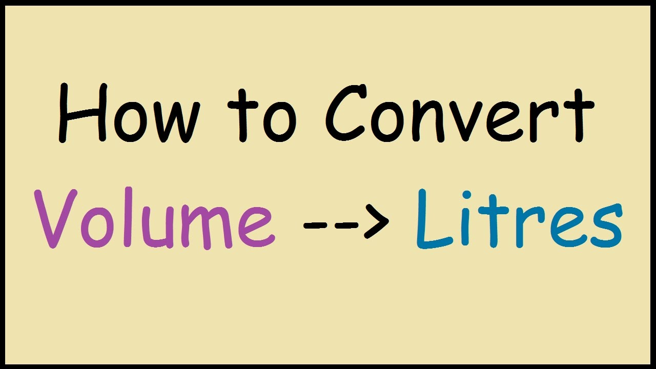 How to convert volume units to litres youtube - How to convert liter to kilogram ...