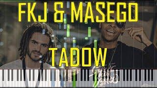 Fkj & Masego - Tadow Piano Tutorial