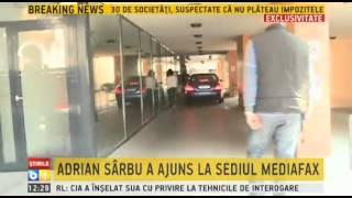 Adrian Sarbu a ajuns la sediul Mediafax