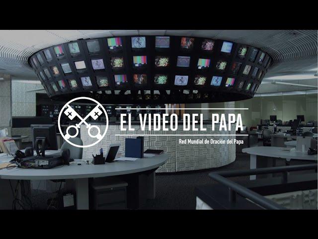 El Video del Papa 10 – Periodistas – Octubre 2016