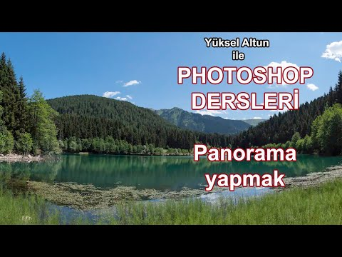 Photoshop ile Panorama Yapmak - Making Panoramas with Photoshop