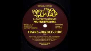 DJ Sotofett presents Another Bhakti Mix - Trans-Jungle-Ride [Wania]