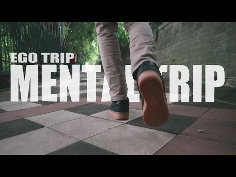 Mental Trip - Ego Trip (Official Music Video)