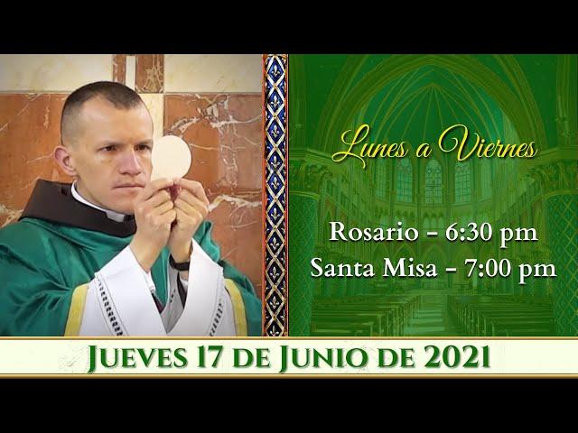 ⛪ Rosario y Santa Misa ⚜️ Jueves 17 de Junio 6:30 PM - POR TUS INTENCIONES.