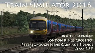 Train Simulator 2016 - Route Learning: Kings Cross to Peterborough Nene C.S. (Class 365)