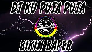 🔴 DJ KU PUJA PUJA - BIKIN BAPER (IPANK) | DJ TIK TOK TERBARU 2020