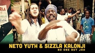 Neto Yuth Feat. Sizzla Kalonji - No One but Jah