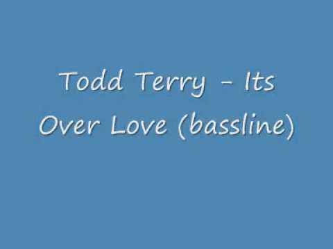 Todd Terry - Its Over Love
