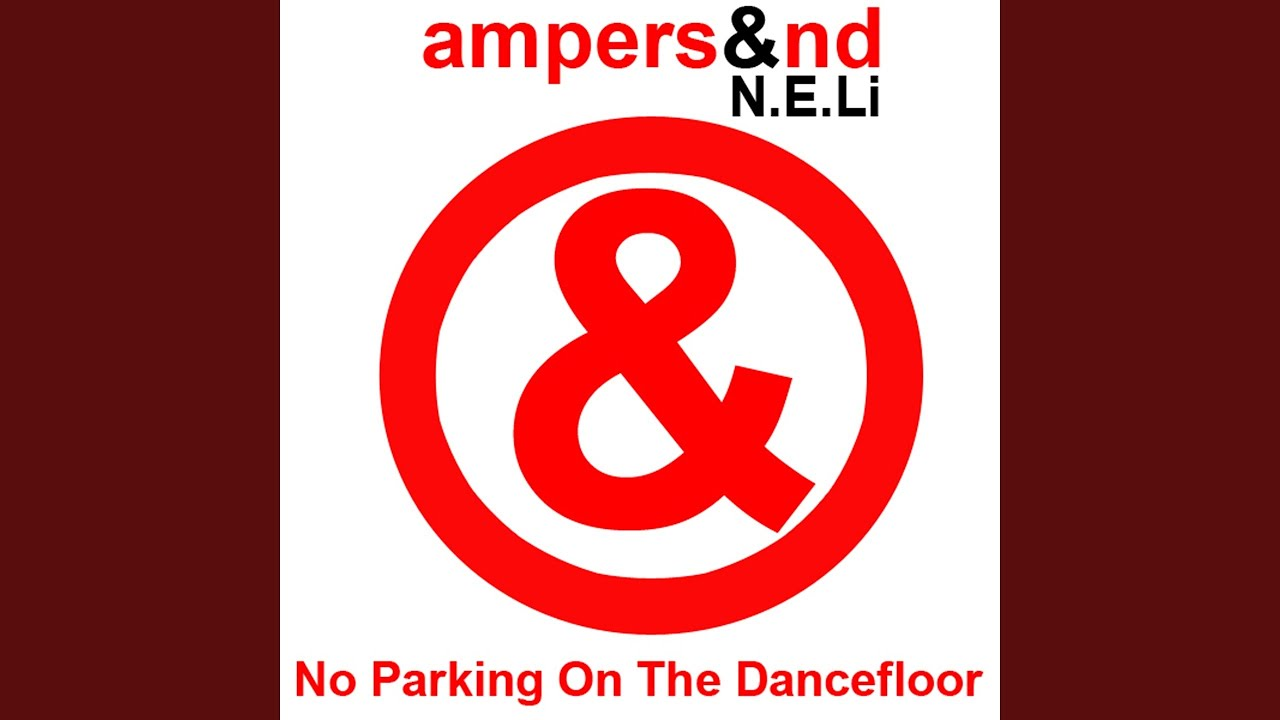 No Parking on the Dance Floor (Extended