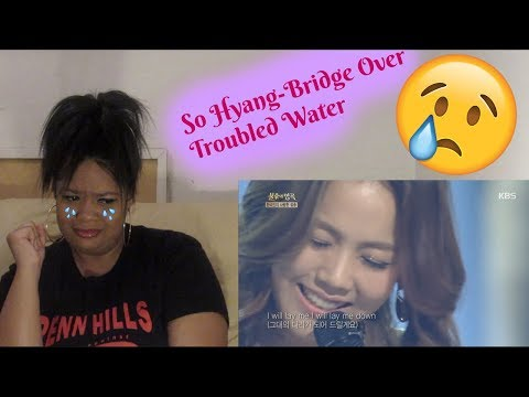 So Hyang- Bridge Over Troubled Water Teared up a little