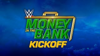 WWE Money in the Bank Kickoff:…