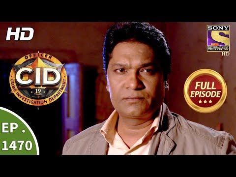 CID - सी आई डी - Ep 1470 - Full Episode - 22nd October, 2017