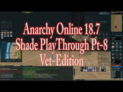 ANARCHY ONLINE 18.7 SHADE PLAYTHROUGH VET EDITION Pt 8(1080p60 Gameplay / Walkthrough)