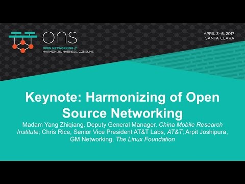 Keynote: Harmonizing of Open Source Networking - Madam Yang Zhiqiang, Chris Rice, & Arpit Joshipura