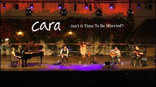 Cara - Time to be worried