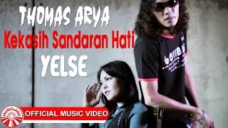 Gambar cover Thomas Arya & Yelse - Kekasih Sandaran Hati [Official Music Video HD]