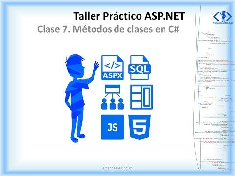 Clase 7 Taller Práctico ASP.NET. Métodos de clases en C#