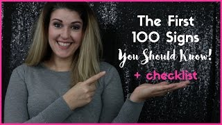 The First 100 Signs You Need to Know!