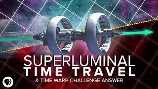Superluminal Time Travel + Time Warp Challenge Answer | Space Time