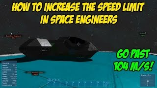How To Increase The Speed Limit In Space Engineers