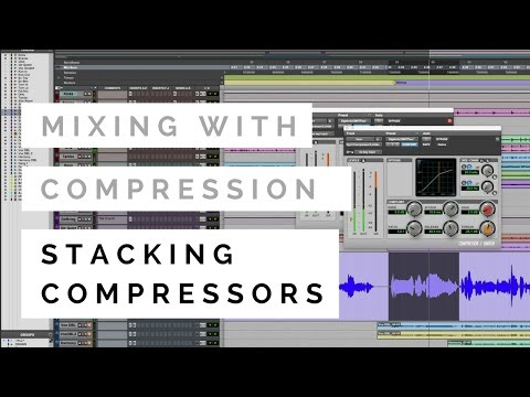 Mixing With Compression – Stacking Compressors – TheRecordingRevolution.com