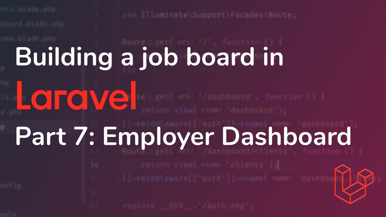 Building a job board in Laravel - Employer Dashboard   Part 7