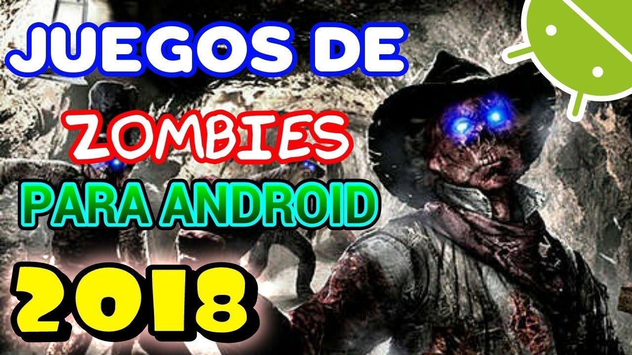 Los Mejores Juegos De Zombies Para Android 2018 Youtube