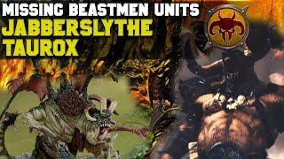 Missing Beastmen Units? Jabberslythe & Taurox, The Brass Bull | Total War: Warhammer 2
