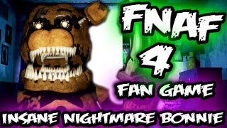 NEW NIGHTMARE BONNIE JUMPSCARE | Five Nights at Freddy's 4 Fan Game 'INSANITY' | FNAF 4