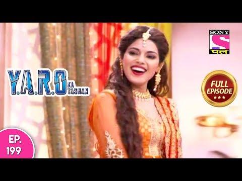 Y.A.R.O Ka Tashan - Full Episode 199 - 08th  June, 2018