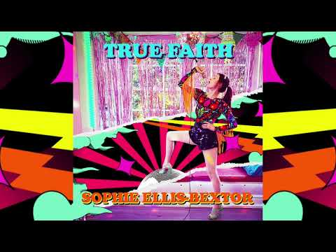 Sophie Ellis-Bextor - True Faith (Official audio)