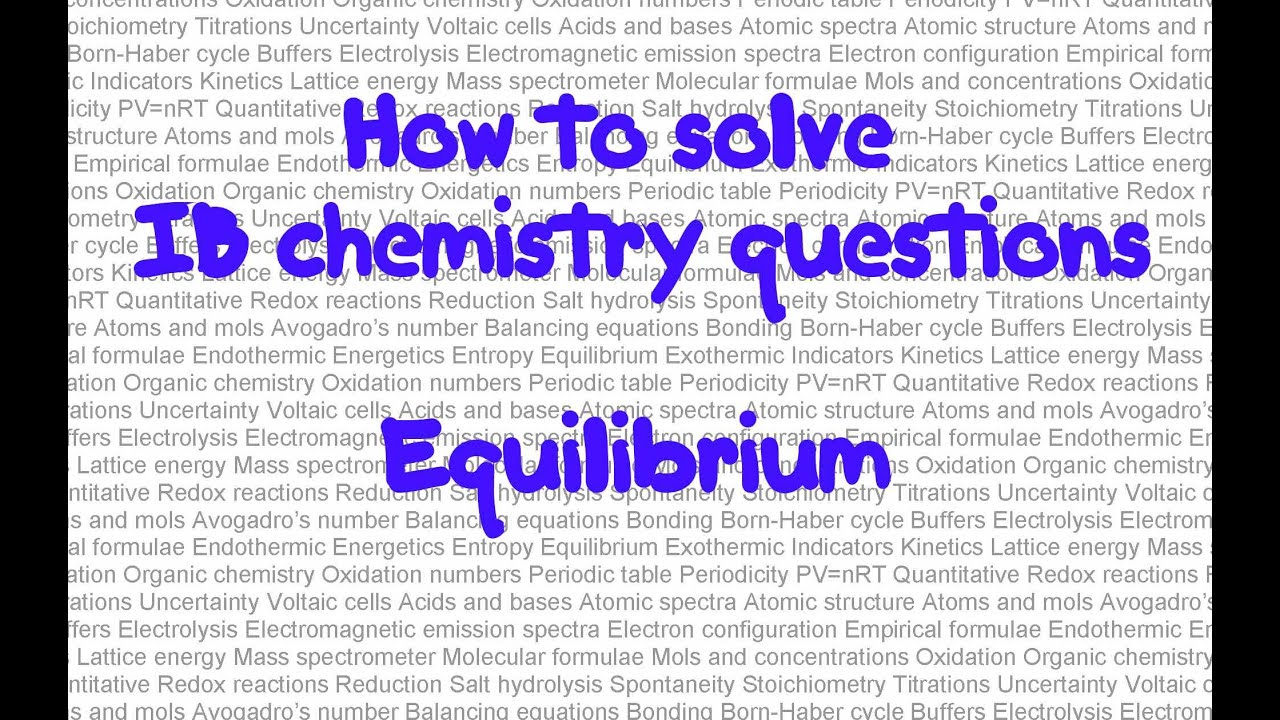 equilibrium hl paper 2 question how to solve ib chemistry equilibrium hl paper 2 question how to solve ib chemistry problems