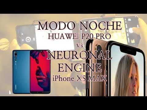 MODO NOCHE HUAWEI P20 PRO vs NEURAL ENGINE iPhone XS MAX - iPhone XS MAX vs HUAWEI P20 Pro