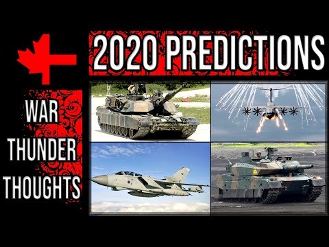 My Predictions For 2020 - Part 1 - War Thunder