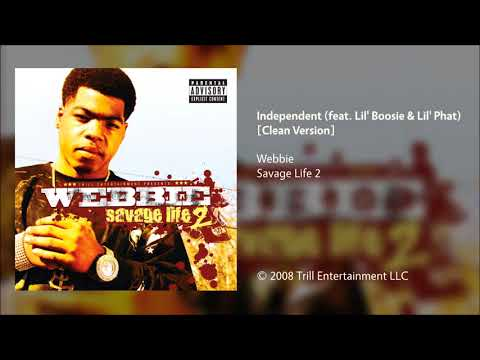 Webbie - Independent (feat. Lil' Boosie & Lil' Phat) [Clean Version]