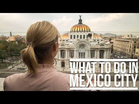 WHAT TO DO IN MEXICO CITY | Eileen Aldis